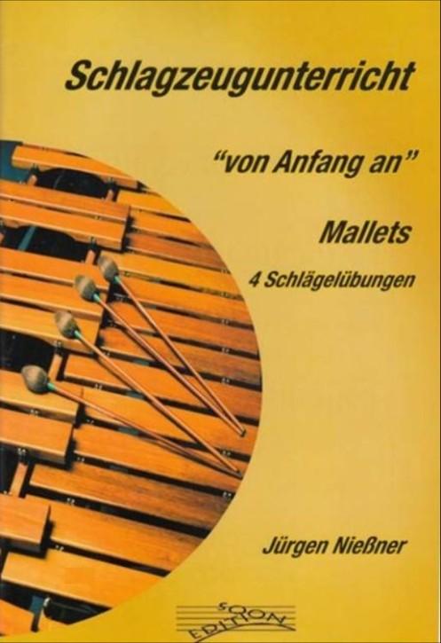 Nießner, Jürgen: Schlagzeugunterricht von Anfang an - Mallets 4 Schlägel