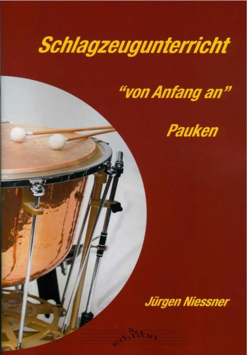 Nießner, Jürgen: Schlagzeugunterricht - von Anfang an. Pauken