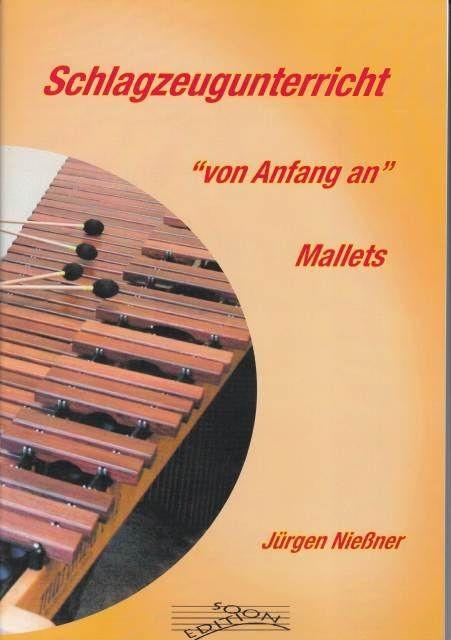 Nießner, Jürgen: Schlagzeugunterricht - Von Anfang An. Mallets