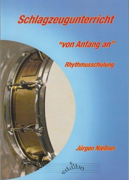 Nießner, Jürgen: Schlagzeugunterricht - von Anfang an. Rhythmusschulung