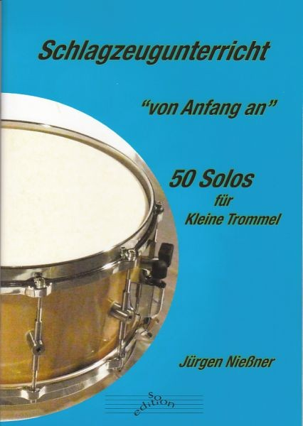 Nießner, Jürgen: Schlagzeugunterricht- 50 Solos für Kl.Trommel