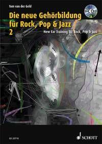 Geld, Tom van der: Die neue Gehörbildung für Rock, Pop & Jazz