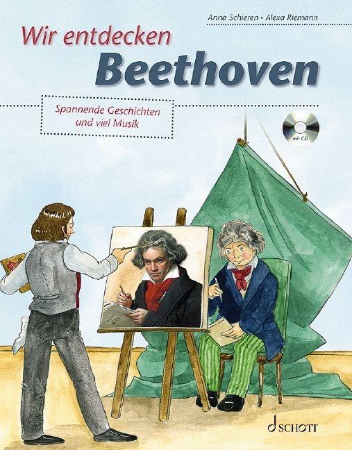 Schieren, Anna: Wir entdecken Beethoven