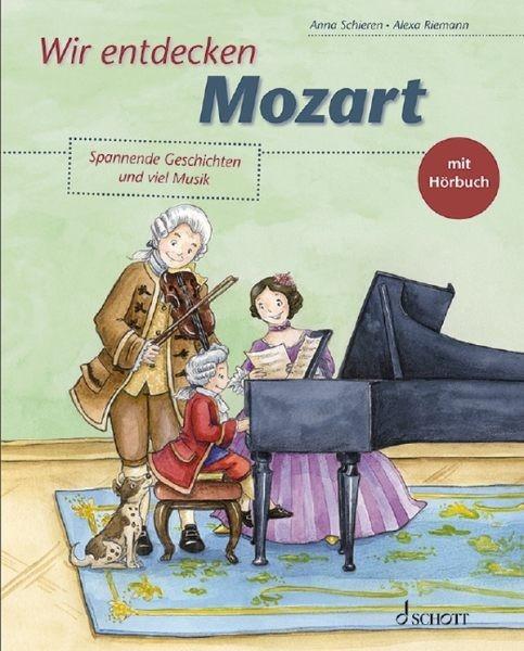 Schieren, Anna: Wir entdecken Mozart