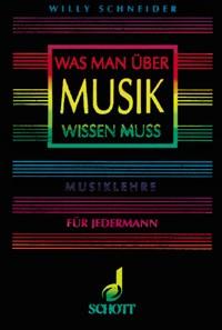Schneider, Willy: Was man über Musik wissen muß