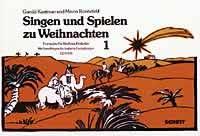 Keetman, Gunild & Lange-Ronnefeld, Minna: Singen und Spielen zu Weihnachten 1