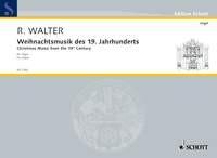 Walter, Rudolf (Hg.): Weihnachtsmusik des 19. Jahrhunderts