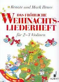 Bruce, Mark /Bruce, Renate: Das fröhliche Weihnachtsliederheft