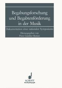 Bastian, Hans-Günther (Hg.): Begabungsforschung und Begabtenförderung