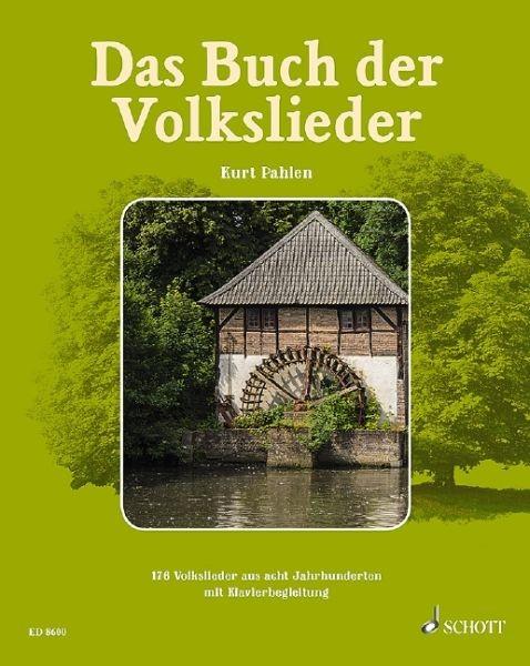Pahlen, Kurt (Hrg.): Das Buch der Volkslieder