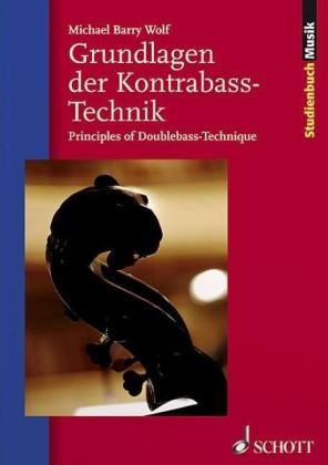 Wolf, Michael Barry: Grundlagen der Kontrabass-Technik