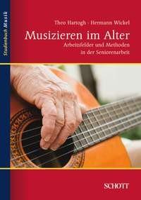 Hartogh, Theo & Wickel, Hans Hermann: Musizieren im Alter