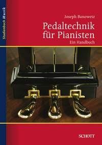 Banowetz, Joseph: Pedaltechnik für Pianisten