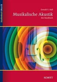 Hall, Donald E.: Musikalische Akustik