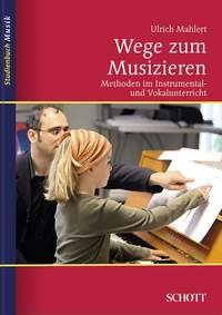 Mahlert, Ulrich: Wege zum Musizieren