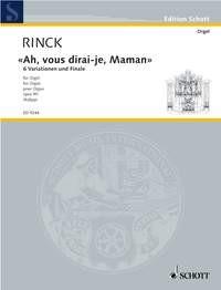 Rinck, Johann Christian Heinrich: Ah, vous dirai-je, Maman