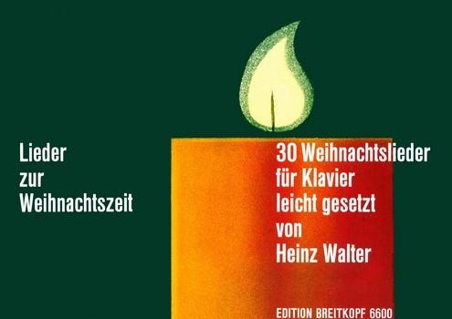 Walter, Heinz: Lieder zur Weihnachtszeit