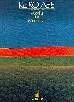 Abe, Keiko: Works for Marimba