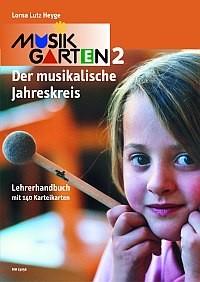 MUSIKGARTEN 2: Der musikalische Jahreskreis