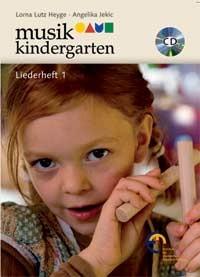 Heyge, Lorna Lutz + Jekic, Angelika: Musikkindergarten - Liederheft 1