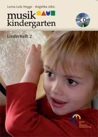 Heyge, Lorna Lutz + Jekic, Angelika: Musikkindergarten - Liederheft 2
