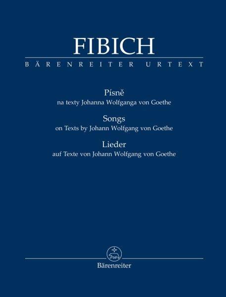 Fibich Zdenek: Lieder nach Goethe Texten