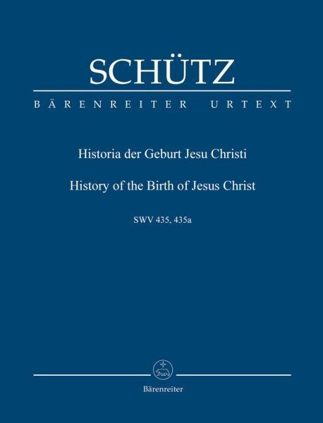 Schütz, Heinrich  [Hrsg:] Schöneich, Friedric: Historia der Geburt Jesu Christi SWV 435 -Weihnachtsoratorium-