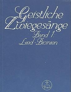 .: Geistliche Zwiegesänge. Band 1 - Lied-Bicinien