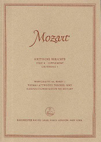 Mozart, Wolfgang Amadeus: Thomas Attwoods Theorie- und Kompositionsstudien bei Mozart.
