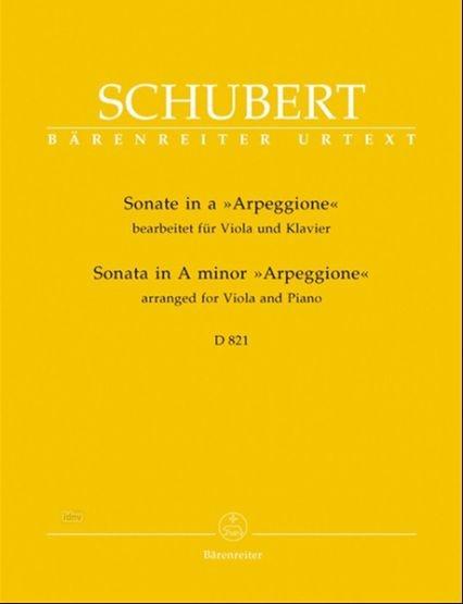 """Schubert, Franz: Sonate in a """"Arpeggione"""" D 821 bearbeitet für Viola und Klavier"""