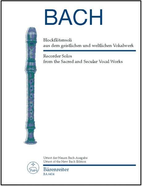 Bach, Johann Sebastian: Blockflötensoli aus dem geistlichen und weltlichen Vokalwerk