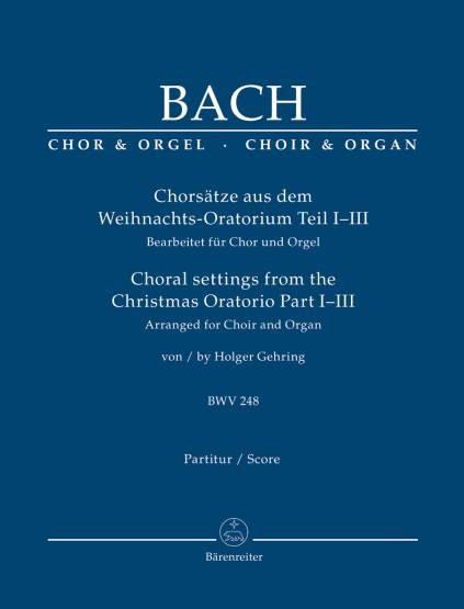 Bach, Johann Sebastian (1685-1750): Chorsätze aus dem Weihnachts-Oratorium Teil I-III