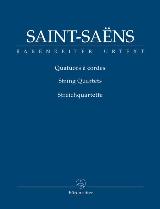 Saint-Saëns, Camille: Streichquartette op. 112 und 153