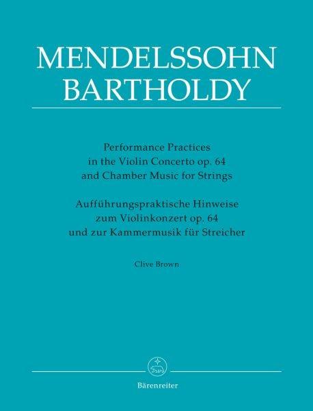 Brown, Clive: Aufführungspraktische Hinweise zum Violinkonzert op. 64