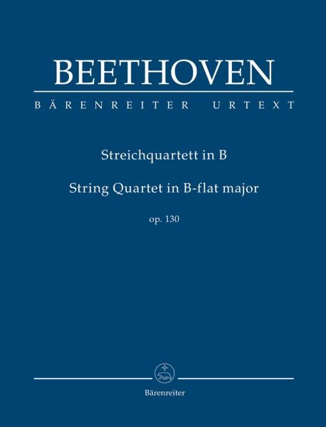 Beethoven, Ludwig van: Streichquartett B-Dur op. 130