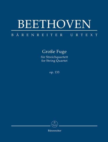 Beethoven, Ludwig van: Große Fuge für Streichquartett op. 133