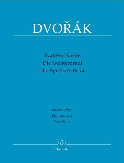 Dvorák, Antonín: Die Geisterbraut op. 69