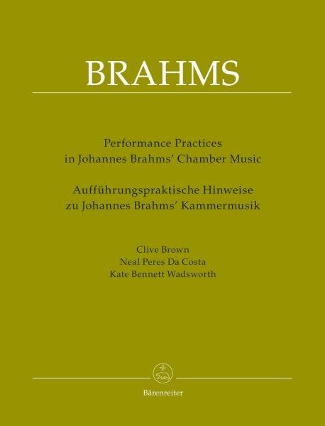 Brown, Clive u.a.: Aufführungspraktische Hinweise zu Johannes Brahms' Kammermusik