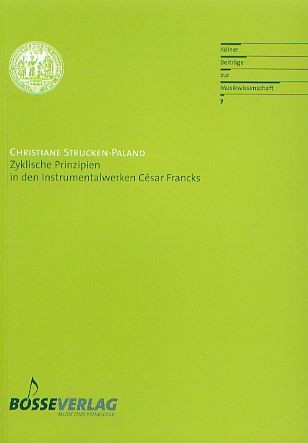 Strucken-Paland, Christiane: Zyklische Prinzipien in den Instrumentalwerken César Francks