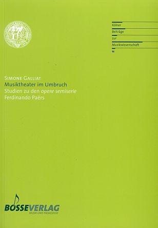 Galliat, Simone: Musiktheater im Umbruch