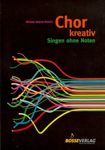 Betzner-Brandt, Michael: Chor kreativ
