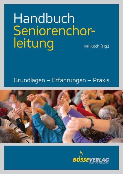 Koch, Kai (Hrsg.): Handbuch Seniorenchorleitung