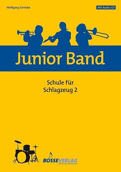 Schniske, Wolfgang: Junior Band Schule 2 für Schlagzeug