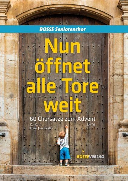 Koch, Kai, Ratte, Franz Josef: Nun öffnet alle Tore weit