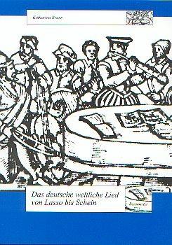 Bruns, Katharina: Das deutsche weltliche Lied von Lasso bis Schein