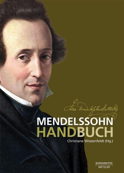 Wiesenfeldt, Christiane (Hrsg.): Mendelssohn-Handbuch