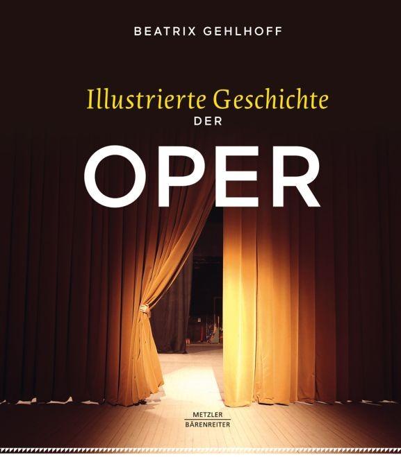 Gehlhaar Rolf: Illustrierte Geschichte der Oper