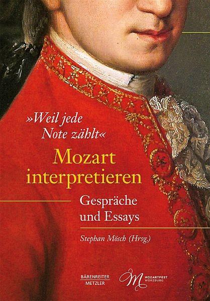 Mösch, Stephan (Hrsg.): Weil jede Note zählt: Mozart interpretieren