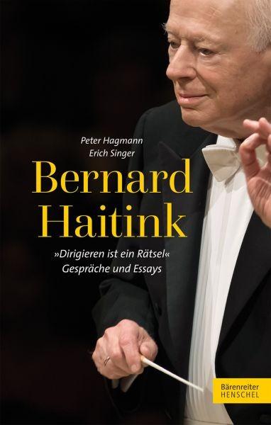 Hagmann, Peter / Singer, Erich: Bernard Haitink