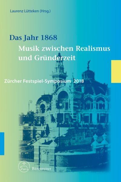 Lütteken, Laurenz (Hrsg.): Das Jahr 1868